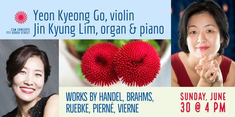 CSM Concerts | Yeon Kyeong Go, violin & Jin Kyung Lim, organ and piano tickets