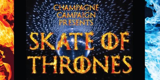 Champagne Campaign Presents: Skate of Thrones