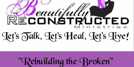Let's Talk, Let's Heal,  Let's Live: Rebuilding the Broken! tickets