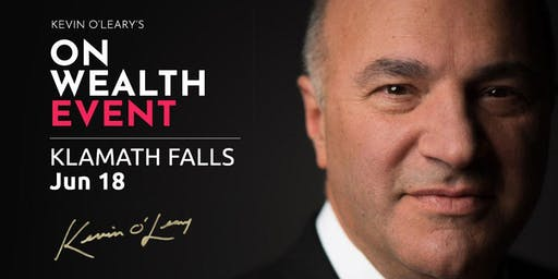 (Free) Shark Tank's Kevin O'Leary Event in Klamath Falls