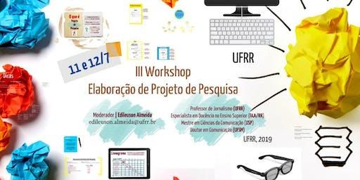 III Workshop Elaboração de Projeto de Pesquisa