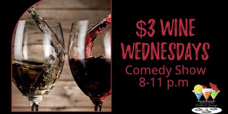 Comedy and Wine Wednesdays tickets