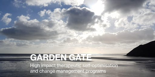 2 Day Group Program: Garden Gate Therapeutic Self-Optimisation - June 29th & 30th 2019