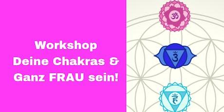 Workshop - Deine Chakras & Ganz FRAU sein! Tickets