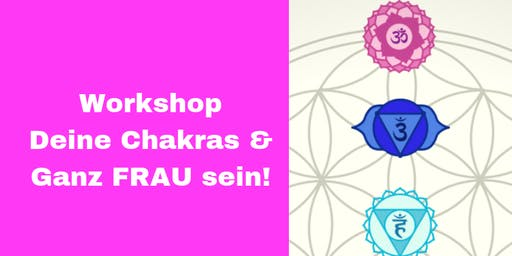 Workshop - Deine Chakras & Ganz FRAU sein!