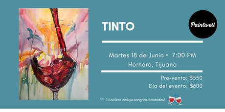 Paintwell en Tijuana (Tinto) Sangrías Ilimitadas!!  entradas