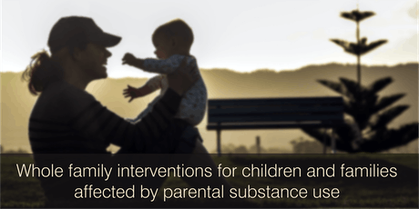 Whole-family interventions for children and families affected by parental substance use tickets