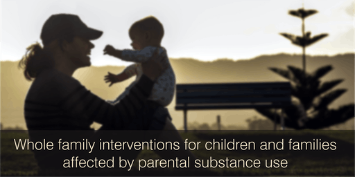 Whole-family interventions for children and families affected by parental substance use