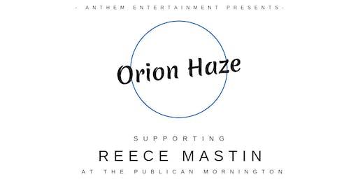 Orion Haze Supporting Reece Mastin