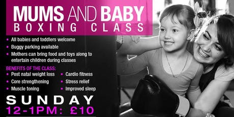 Mums and Baby Boxing class £10 tickets
