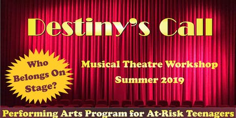 Destiny's Call: 2019 Summer Musical Theater Workshop tickets