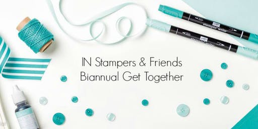 IN Stampers & Friends Bi-Annual Get Together