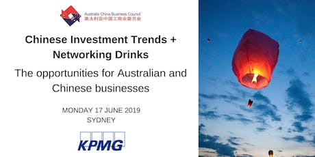 Chinese Investment Trends + Networking Drinks - The opportunities for Australian and Chinese businesses tickets