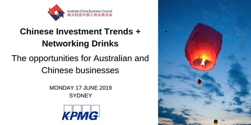 Chinese Investment Trends + Networking Drinks - The opportunities for Australian and Chinese businesses