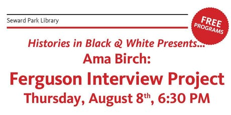 Ama Birch:  Ferguson Interview Project tickets
