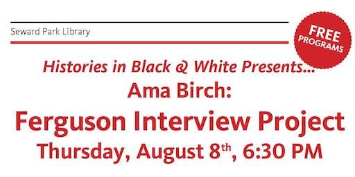 Ama Birch:  Ferguson Interview Project
