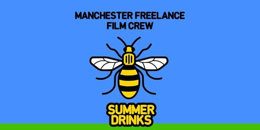 Manchester Freelance Film Crew - Summer Drinks 2019