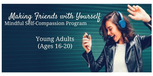 Making Friends With Yourself: Young Adult (Age 16-20) FALL