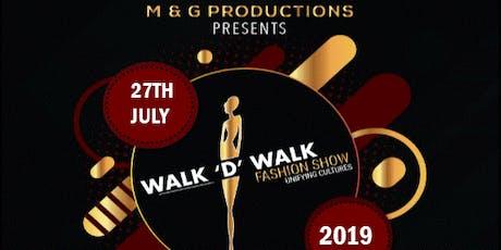WALK 'D' WALK FASHION SHOW 2019:  UNIFYING CULTURES tickets