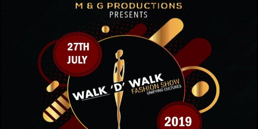 WALK 'D' WALK FASHION SHOW 2019:  UNIFYING CULTURES