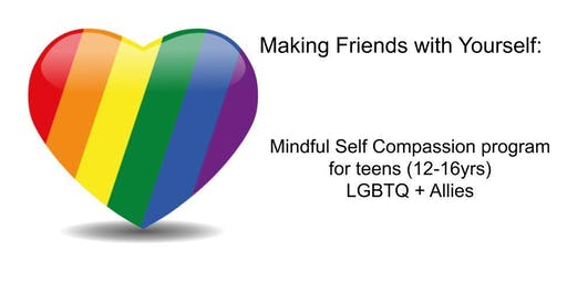 Making Friends With Yourself: Teen LGBTQ + Allies (WINTER)