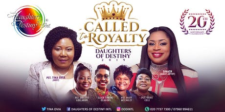 DAUGHTERS OF DESTINY 2019: CALLED TO ROYALTY tickets