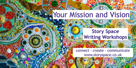 Story Space Writing Workshop - Your Mission & Vision tickets