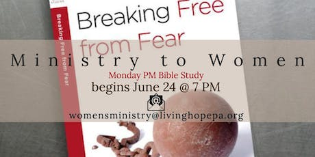 Women's Monday PM Bible Study: Breaking Free from Fear tickets
