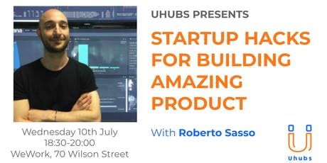 Startup Hacks for Building Amazing Products tickets