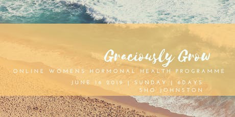 Graciously Grow - Online Womens Hormonal Health Programme tickets