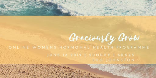 Graciously Grow - Online Womens Hormonal Health Programme