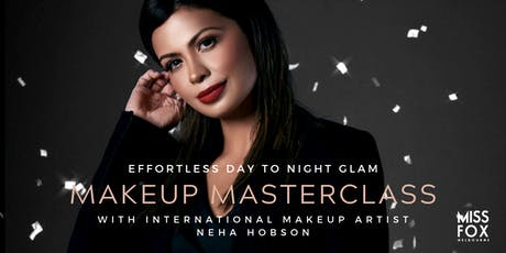 MISS FOX Makeup Masterclass Series | Effortless Day to Night Glam, with Neha Hobson |  tickets