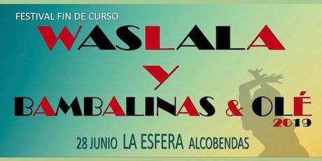 Festival de Fin de Curso Waslala y Bambalinas & Olé entradas