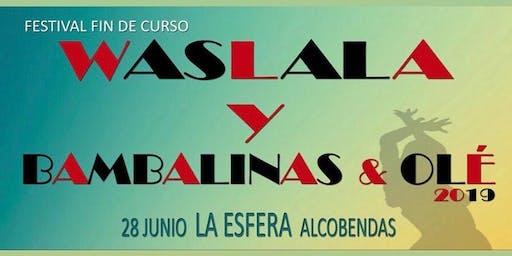 Festival de Fin de Curso Waslala y Bambalinas & Olé