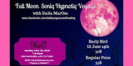 Full Moon Soniq Hypnotiq Voyage tickets