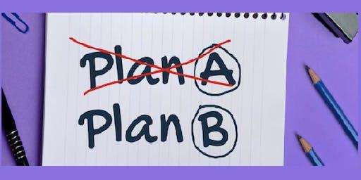 Have you got a Plan B if Plan A fails?