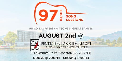 97 South Song Sessions at Penticton Lakeside Resort  (19+)