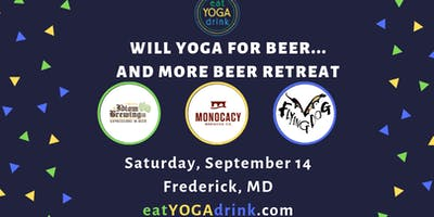 7th eat.YOGA.drink. Will Yoga for Beer Retreat