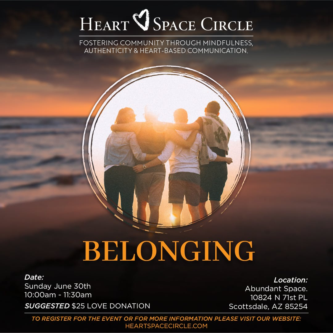 BELONGING - Community Circle (Council) - Heart-Based Communication