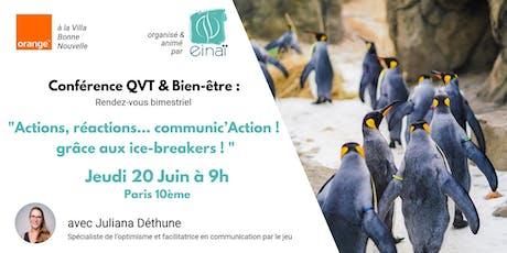 Actions, réactions… communic'action!grâce aux outils d'ice-breakers billets