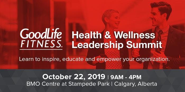 GoodLife Fitness Health & Wellness Leadership Summit: Calgary 2019
