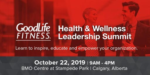 GoodLife Fitness Health & Wellness Leadership Summit: Calgary 2019
