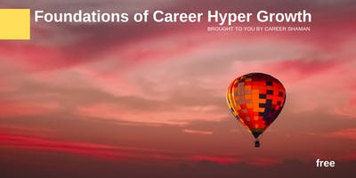 Digital Workshop: Foundations of Career Hyper Growth