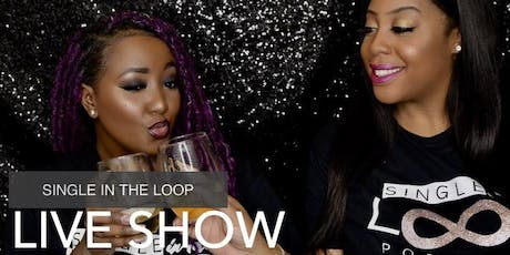 Single In The Loop Podcast Live Show tickets