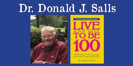 Dr. Donald J. Salls Jr. - Turning 100 tickets