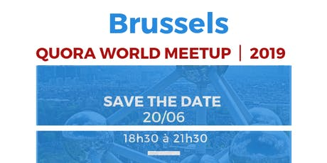 Brussels Quora World Meetup 2019 billets