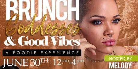 Brunch Goddesses And Good Vibes  tickets