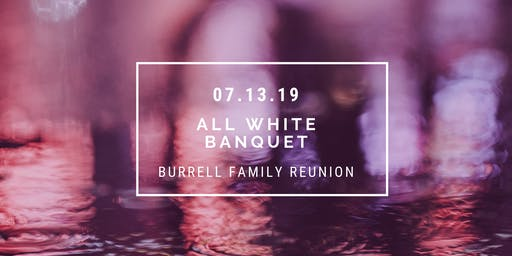 Burrell Family Reunion 2019