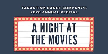 A Night at the Movies - Tarantism Dance Company Recital 2020 tickets