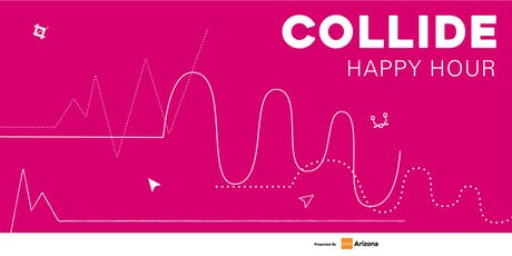 Collide - Happy Hour (August) tickets